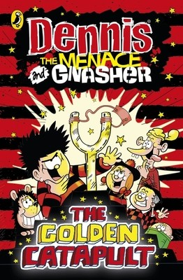 Dennis the Menace and Gnasher The Golden Catapult