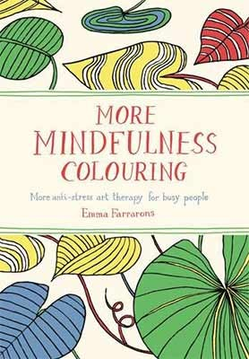 Cover More Mindfulness Colouring: More Anti-Stress Art Therapy for Busy People
