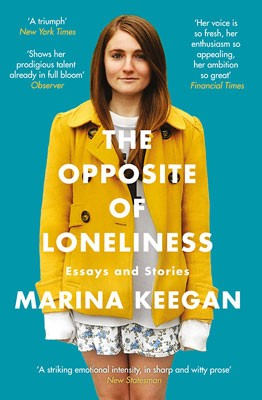 The Opposite of Loneliness: Essays and Stories (Paperback)