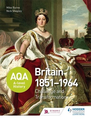 AQA A-Level History: Britain 1851-1964: Challenge and Transformation - AQA A Level History (Paperback)
