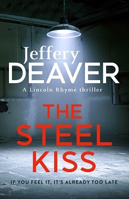The Steel Kiss - Lincoln Rhyme Thrillers 12 (Hardback)