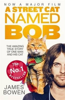 Cover A Street Cat Named Bob: How One Man and His Cat Found Hope on the Streets