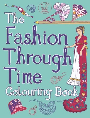 The Fashion Through Time Colouring Book (Paperback)