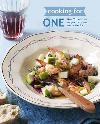 Cooking for One: Over 90 Delicious Recipes That Prove One Can be Fun (Hardback)