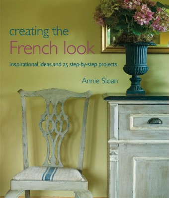 Creating the French Look: Inspirational Ideas and 25 Step-by-step Projects (Paperback)