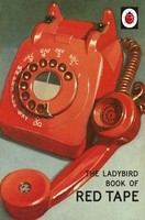 The Ladybird Book of Red Tape