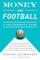 Money and Football; A Soccernomics Guide
