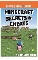 Secrets & Cheats Minecraft Unofficial Annual 2016