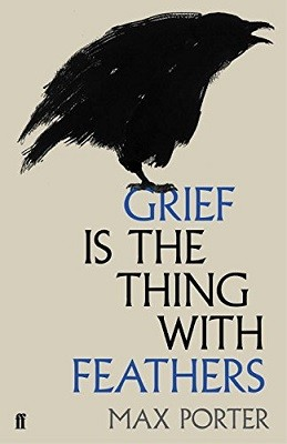 Grief is the Thing with Feathers (Hardback)