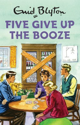 Five Give Up the Booze (Hardback)