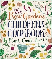The Kew Garden's Children's Cookbook