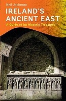 Ireland's Ancient East: A Guide to its Historic Treasures 2016