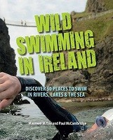 Wild Swimming in Ireland: Discover 50 Places to Swim in Rivers, Lakes & the Sea 2016