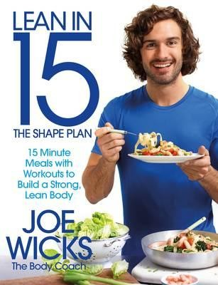 Cover Lean in 15: the Shape Plan: 15 Minute Meals with Workouts to Build a Strong, Lean Body