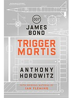 Trigger Mortis: A James Bond Novel (Hardback)